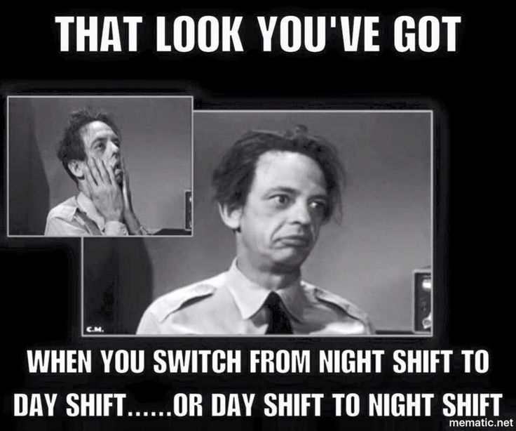 Going from night shift to day shift