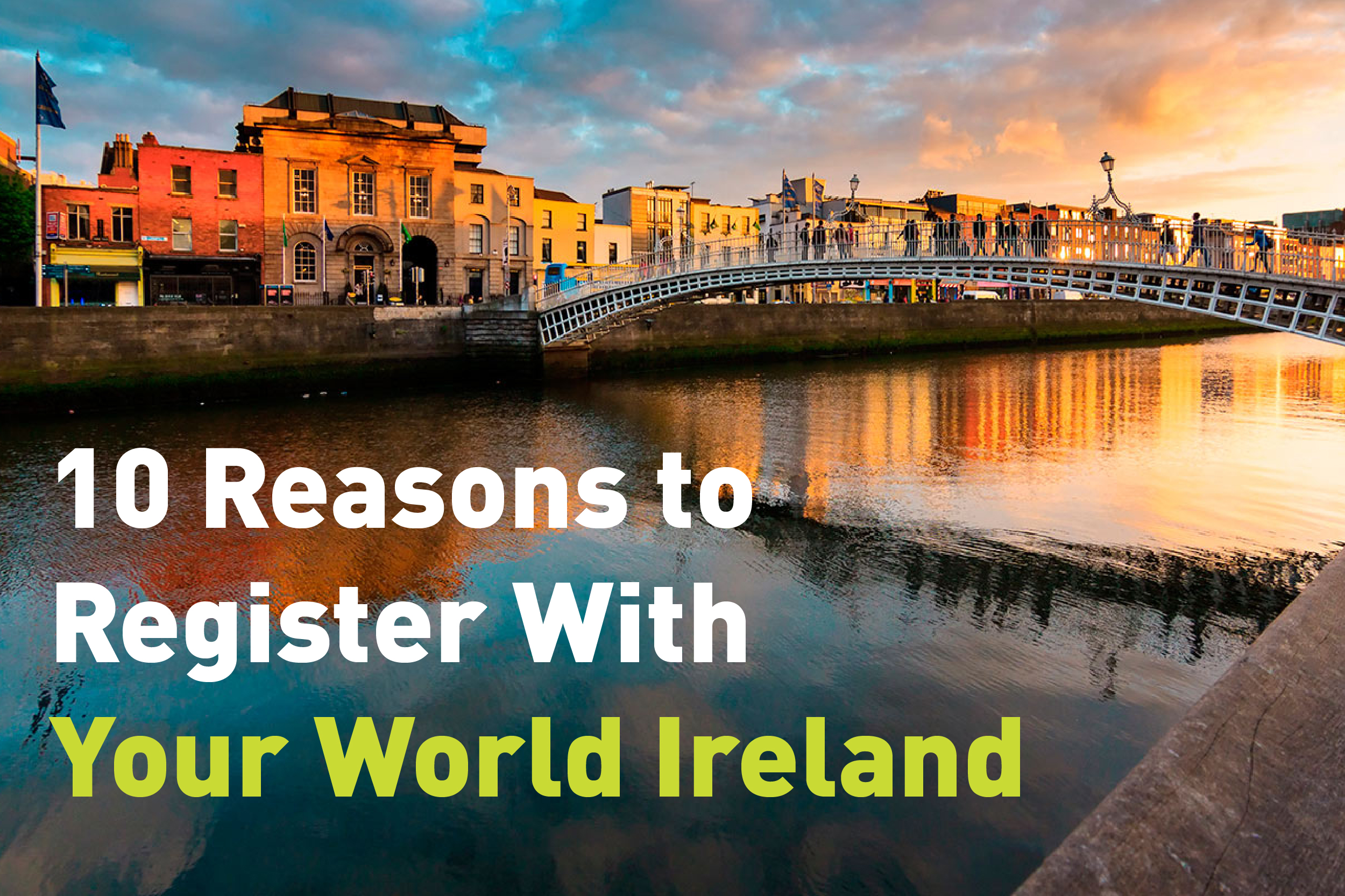 10 reasons to register with Your World Ireland