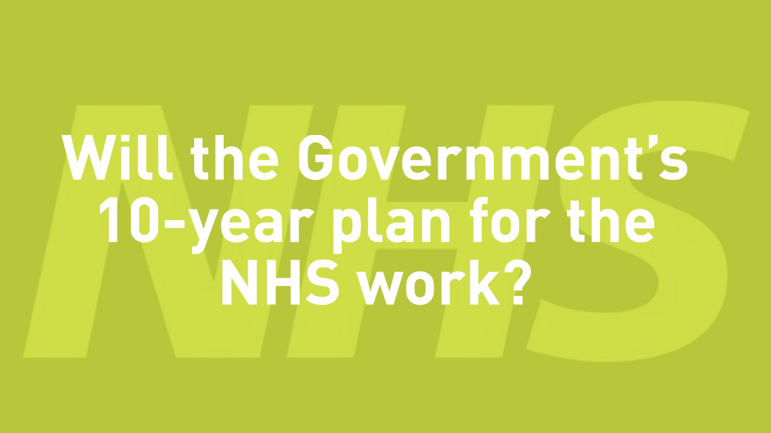 NHS needs to ensure enough staff before they can implement 10-year plan