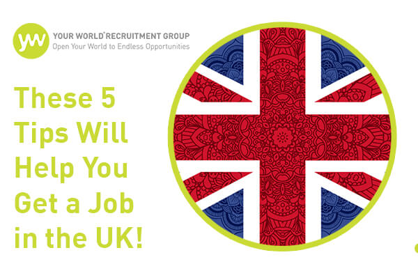 These 5 Tips Will Help You Get a Job in the United Kingdom