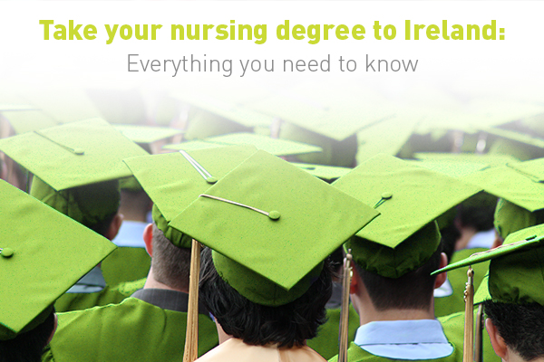 How to Bring Your Nursing Degree to Ireland