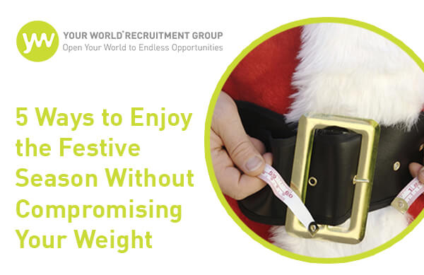 5 Ways to Enjoy the Festive Season Without Compromising Your Weight