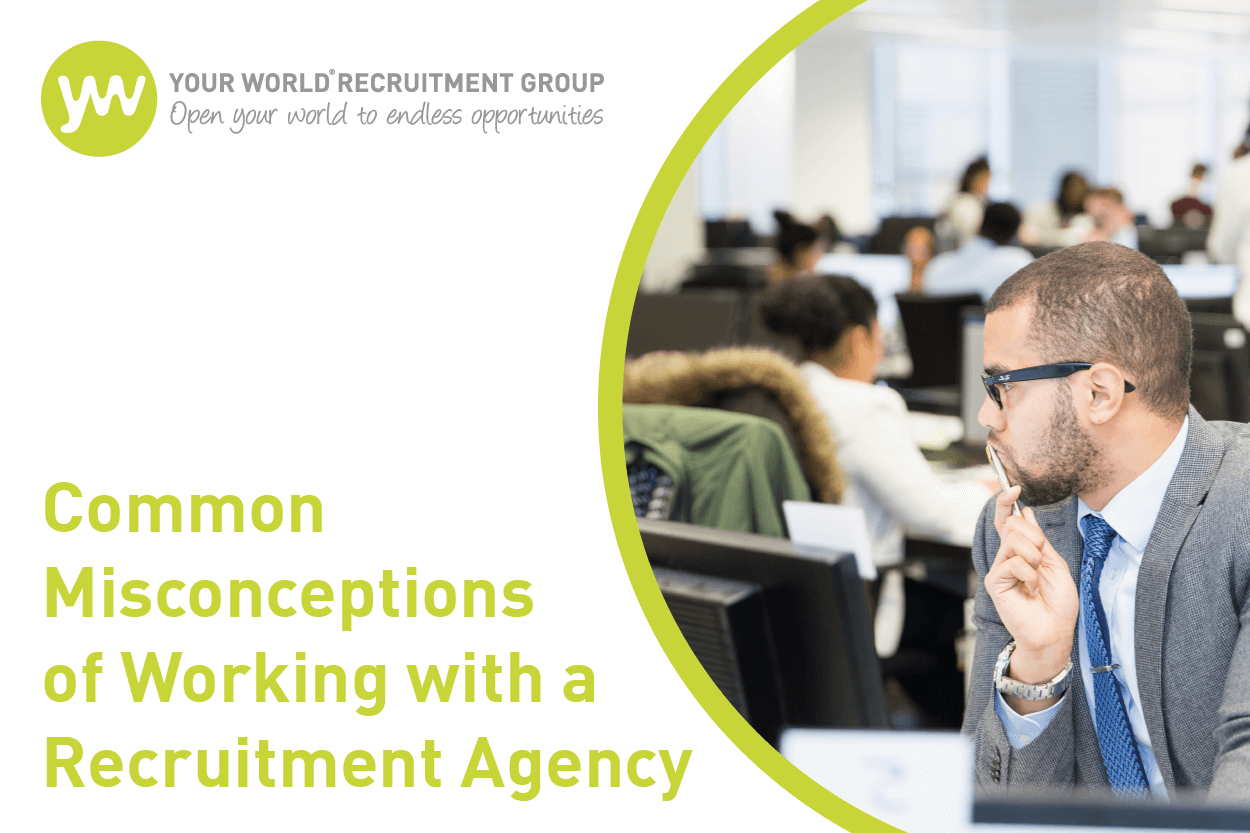 Common Misconceptions of Working with a Recruitment Agency