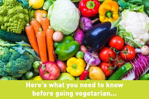 Here's what you need to know before going vegetarian...