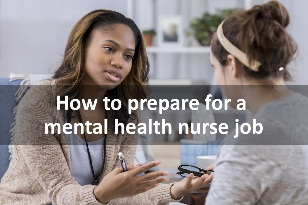 How to prepare for a mental health nurse job