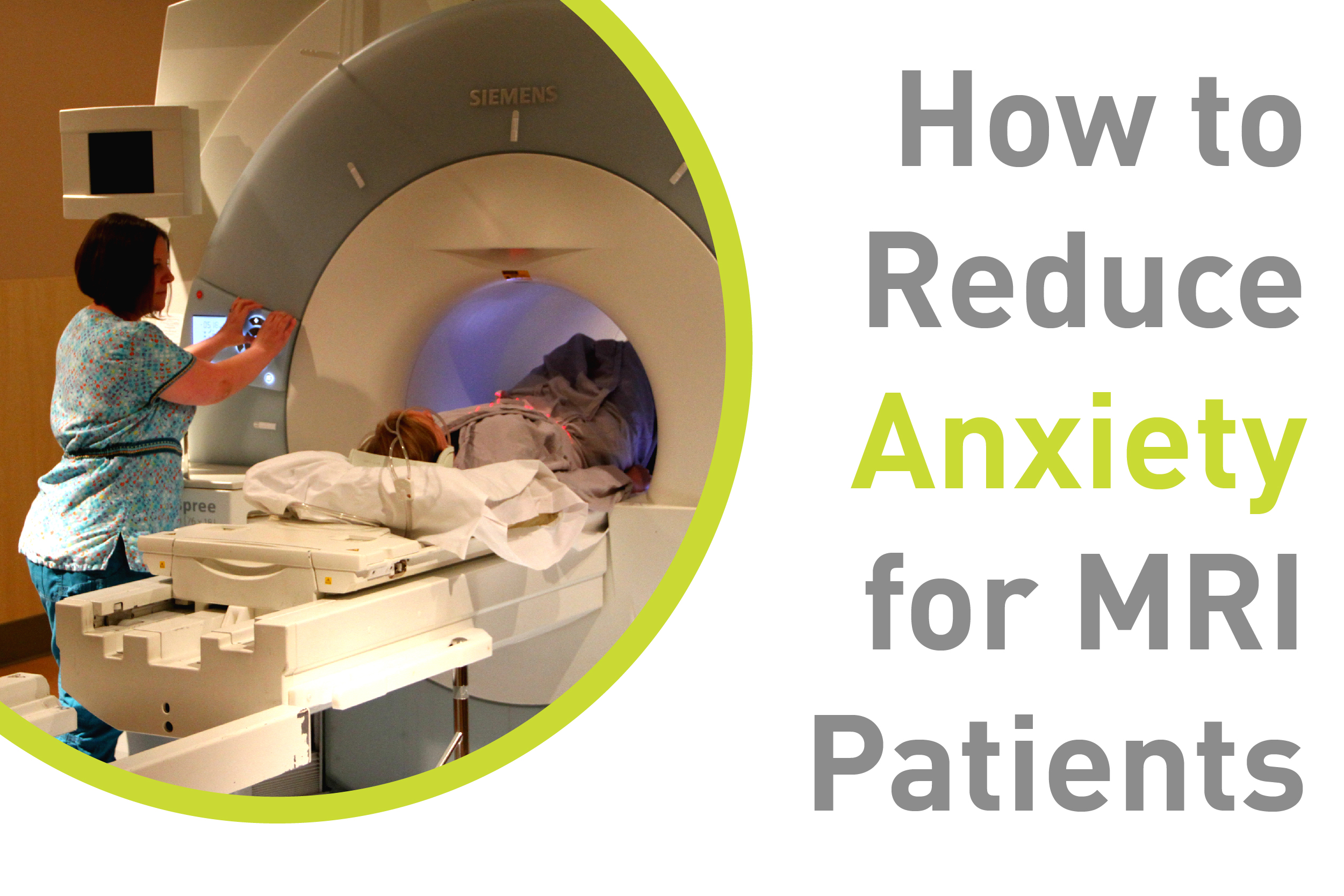 How to Reduce Patient Anxiety During an MRI Scan