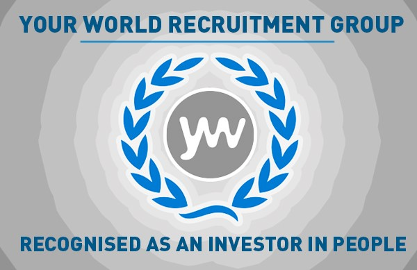 Your World Recruitment Group Recognised as an Investor in People