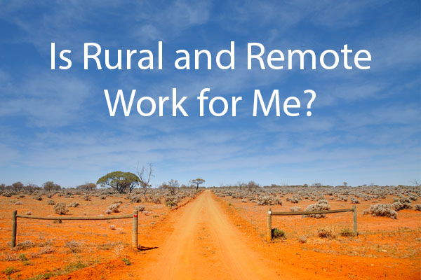 Is Rural and Remote Work for Me?