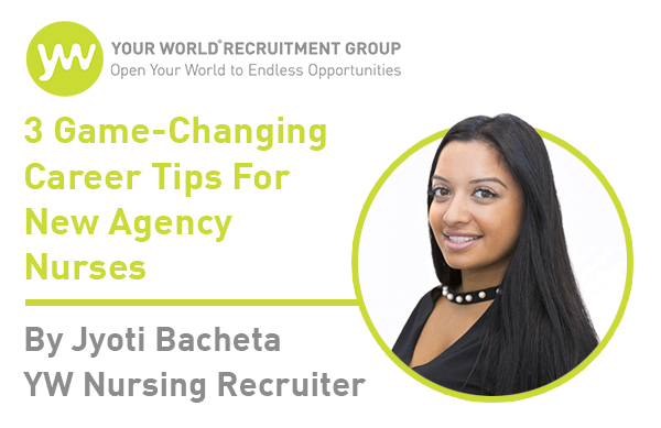 3 Game-Changing Career Tips Every New Agency Nurse Should Read