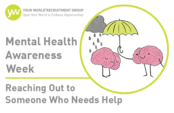 Mental Health Awareness Week- Reaching Out to Someone Who Needs Help