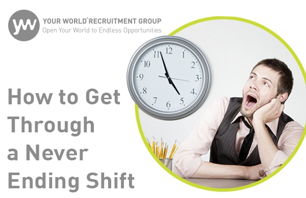 How to Tackle the Never Ending Shift