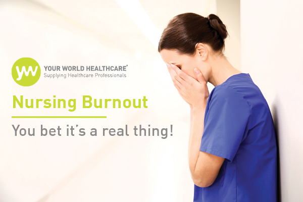 Nursing Burnout: you bet it's a real thing!