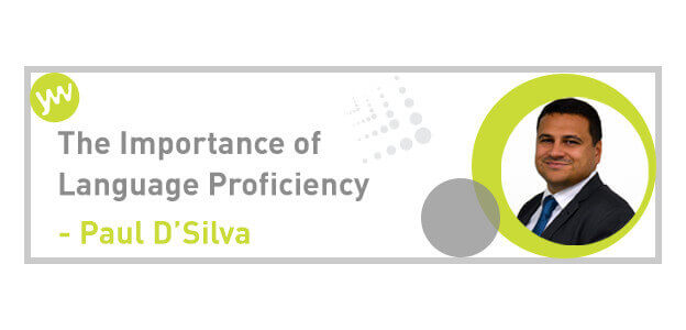 Paul D'Silva - The Importance of Language Proficiency