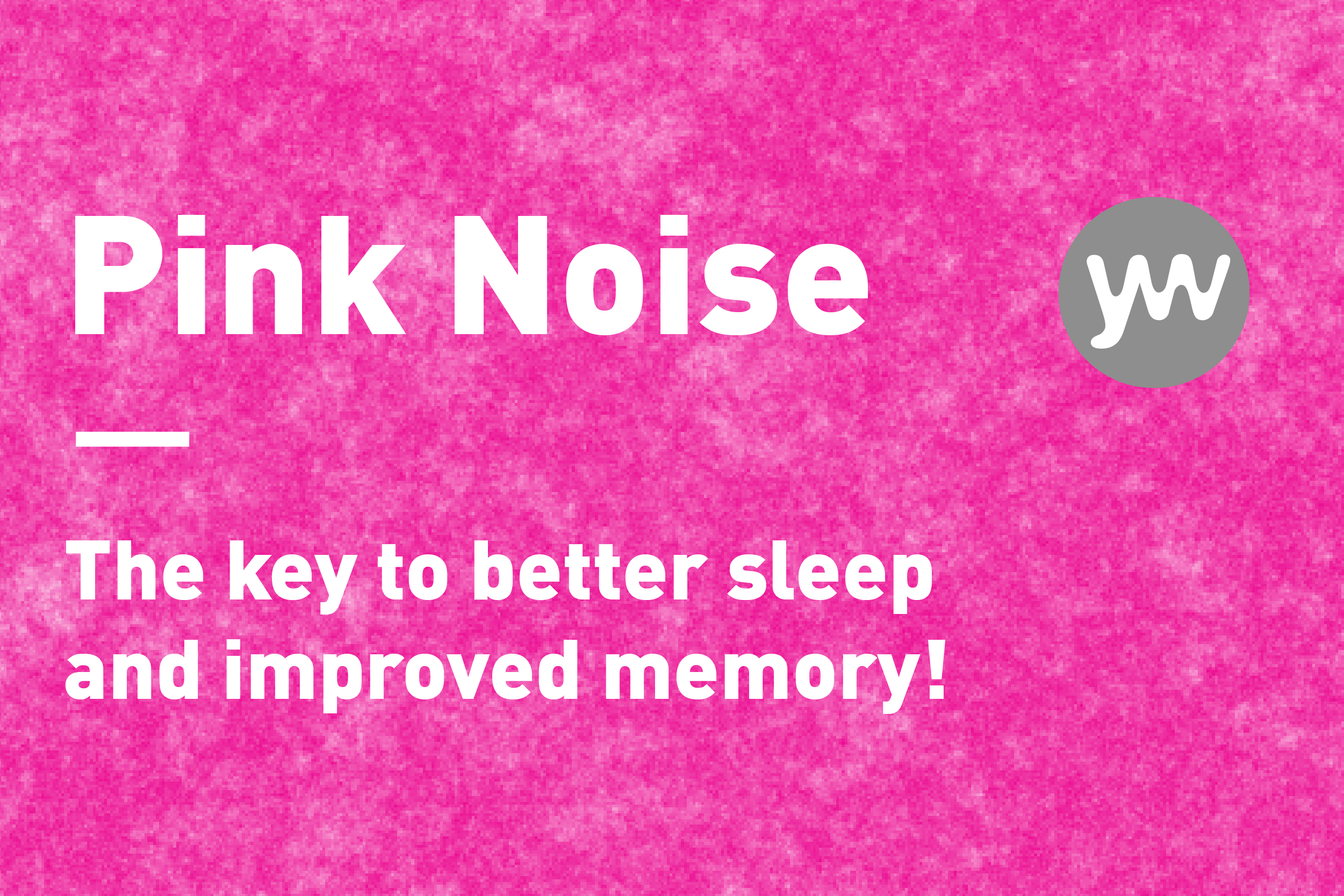 Sleep Better When You Listen To Pink Noise