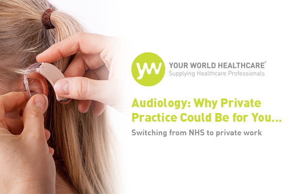 Audiology: Why Private Practice Could Be for You…