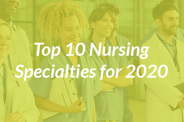 Top 10 Nursing Specialties for 2020