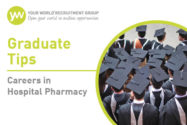 Pre-Reg Tips: Careers in Hospital Pharmacy