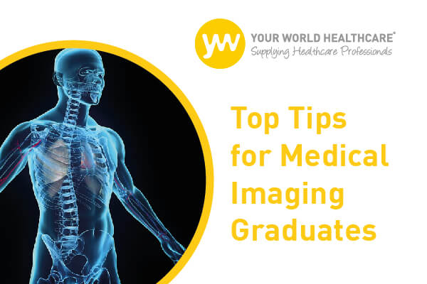 Top Tips for Medical Imaging Graduates